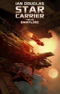 Star Carrier. Tom 8. Światłość - Ian Douglas - ebook