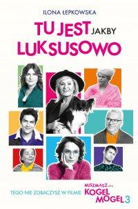 Tu jest jakby luksusowo - Ilona Łepkowska - ebook