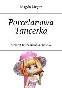 Porcelanowa Tancerka - Magda Meyer - ebook