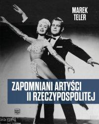 Zapomniani artyści II Rzeczypospolitej - Marek Teler - ebook