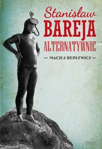 Stanisław Bareja alternatywnie - Maciej Replewicz - ebook