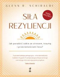 Siła rezyliencji - Glenn R. Schiraldi - ebook