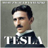 Nikola Tesla. Moje życie i wynalazki - Nikola Tesla - audiobook