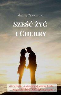 Sześć żyć i Cherry - Maciej Trawnicki - ebook