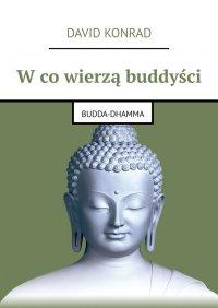 Wcowierzą buddyści - David Konrad - ebook