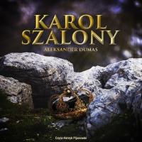 Karol szalony - Aleksander Dumas - audiobook