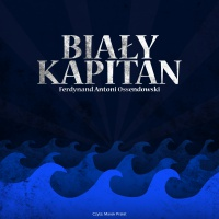 Biały kapitan - Ferdynand A. Ossendowski - audiobook