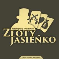 Złoty Jasieńko - Józef Ignacy Kraszewski - audiobook