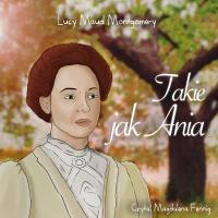 Takie jak Ania - Lucy Maud Montgomery - audiobook