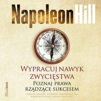 Wypracuj nawyk zwycięstwa. Poznaj prawa rządzące sukcesem - Napoleon Hill - audiobook