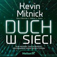 Duch w sieci. Moje przygody jako najbardziej poszukiwanego hakera wszech czasów - Kevin Mitnick - audiobook