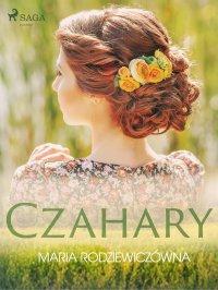 Czahary - Maria Rodziewiczówna - ebook