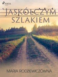 Jaskółczym szlakiem - Maria Rodziewiczówna - ebook