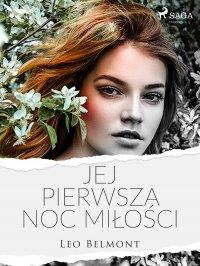 Jej pierwsza noc miłości - Leo Belmont - ebook