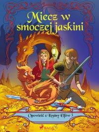 Opowieść z Krainy Elfów 3 - Miecz w smoczej jaskini - Peter Gotthardt - ebook