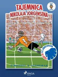 FCK Mini - Tajemnica Nikolaja Jorgensena - Daniel Zimakoff - ebook