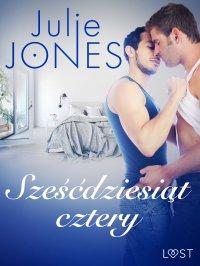 Sześćdziesiąt cztery - opowiadanie erotyczne - Julie Jones - ebook