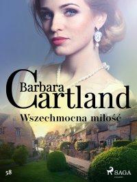 Wszechmocna miłość - Barbara Cartland - ebook