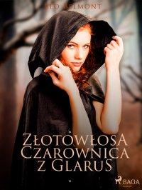 Złotowłosa czarownica z Glarus - Leo Belmont - ebook