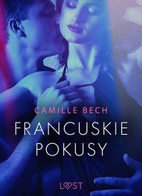 Francuskie pokusy - opowiadanie erotyczne - Camille Bech - ebook