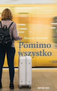 Pomimo wszystko - Marcin Ziernicki - ebook