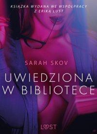 Uwiedziona w bibliotece - opowiadanie erotyczne