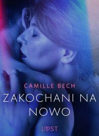 Zakochani na nowo - opowiadanie erotyczne - Camille Bech - ebook