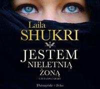 Jestem nieletnią żoną - Laila Shukri - audiobook