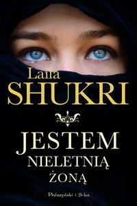Jestem nieletnią żoną - Laila Shukri - ebook