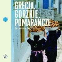 Grecja. Gorzkie Pomarańcze - Dionisios Sturis - audiobook