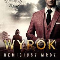 Wyrok - Remigiusz Mróz - audiobook