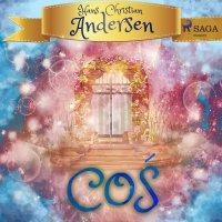 Coś - Hans Christian Andersen - audiobook