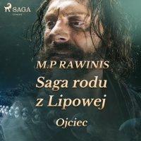 Saga rodu z Lipowej 6: Ojciec - Marian Piotr Rawinis - audiobook