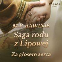 Saga rodu z Lipowej 7: Za głosem serca - Marian Piotr Rawinis - audiobook