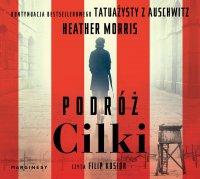 Podróż Cilki - Heather Morris - audiobook