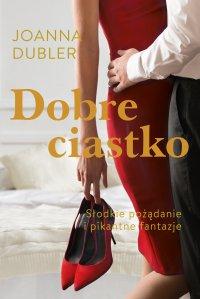 Dobre ciastko - Joanna Dubler - ebook