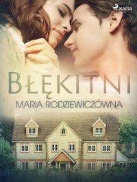 Błękitni - Maria Rodziewiczówna - ebook
