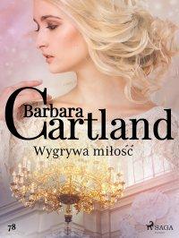Wygrywa miłość - Barbara Cartland - ebook