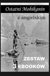 Ostatni Mohikanin z angielskim. Zestaw 3 ebooków - James Fenimore Cooper - ebook
