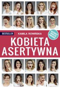 Kobieta Asertywna - Kamila Rowińska - ebook