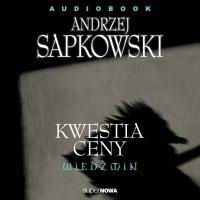 Wiedźmin. Kwestia ceny - Andrzej Sapkowski - audiobook