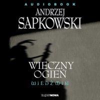 Wiedźmin. Wieczny ogień - Andrzej Sapkowski - audiobook
