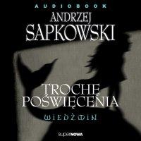 Wiedźmin. Trochę poświęcenia - Andrzej Sapkowski - audiobook