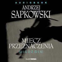 Wiedźmin. Miecz przeznaczenia - Andrzej Sapkowski - audiobook