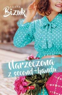 Narzeczona z second-handu - Agata Bizuk - ebook