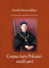 Corpus iuris Polonici medii aevi - Oswald Balzer - ebook