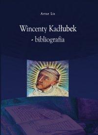 Wincenty Kadłubek - bibliografia - Artur Lis - ebook