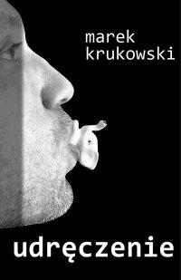 Udręczenie - Marek Krukowski - ebook