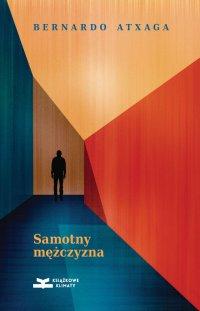 Samotny mężczyzna - Bernardo Atxaga - ebook