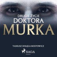 Drugie życie doktora Murka - Tadeusz Dołęga-Mostowicz - audiobook